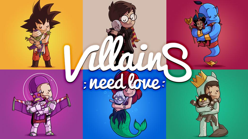 Villains need love